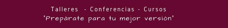 """SERVICIOS_ Talleres _ Conferencias """"Prepárate para tu mejor versión"""""""